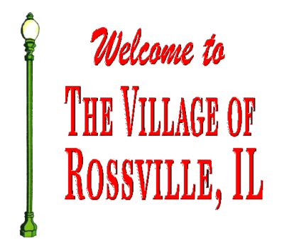 Village of Rossville Illinois - A Place to Call Home...